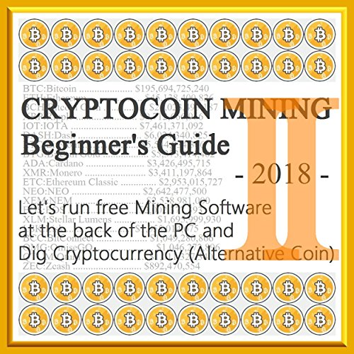 CRYPTOCOIN MINING Beginner's Guide 2 (II) 2018 』(12steps 20min