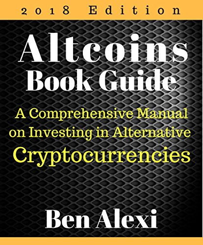 Altcoins Book Guide  A Comprehensive Manual on Investing in Alternative Cryptocurrencies