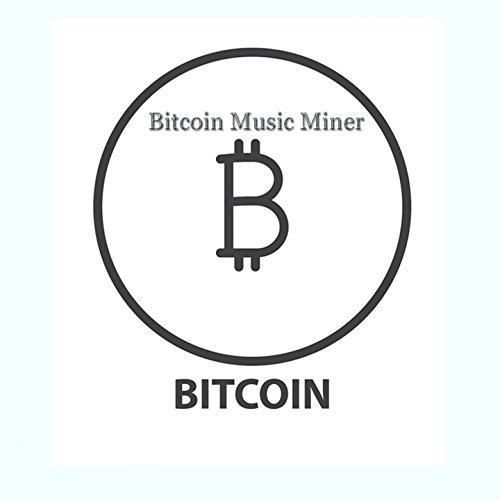 Bitcoin Music Miner