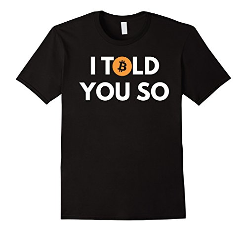Bitcoin T-shirt - I Told You So - Cool for Bitcoin Owners
