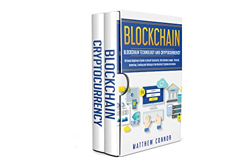 Blockchain  Blockchain Technology and Cryptocurrency - Ultimate Beginner's Guide to Smart Contracts  Distributed Ledger  Fintech   Investing  Trading and Mining in the World of Cryptocurrencies