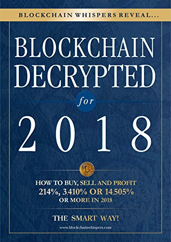 Blockchain Decrypted for 2018 - How To Profit With Crypto Currencies  Bitcoin  Coins And Altcoins This Year