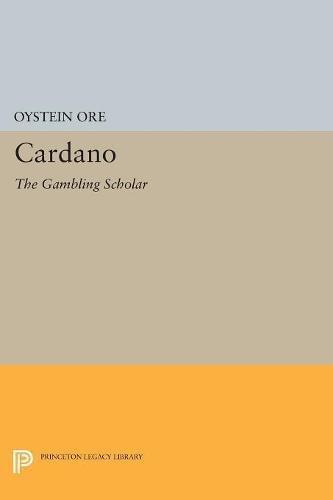 Cardano  The Gambling Scholar (Princeton Legacy Library)