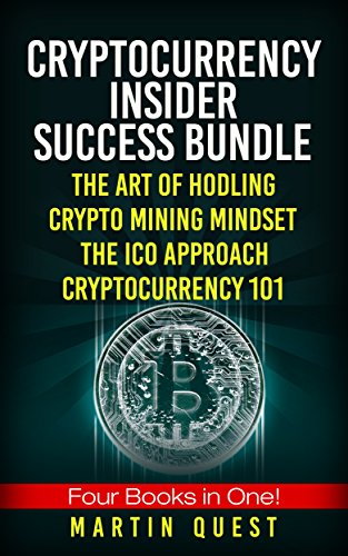 Cryptocurrency Insider Success  Understanding How to Find  Invest  and Profit from Bitcoin  Ethereum  Altcoins  and Other Cryptocurrencies