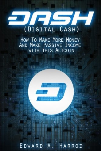 DASH (Digital Cash)  How To Make More Money And Make Passive Income with this Altcoin