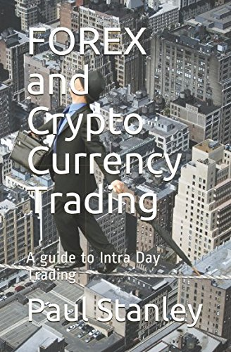 FOREX and Crypto Currency Trading  A guide to Intra Day Trading
