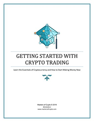 Getting Started with Crypto Trading  Learn the Essentials of Cryptocurrency and How to Start Making Money Now