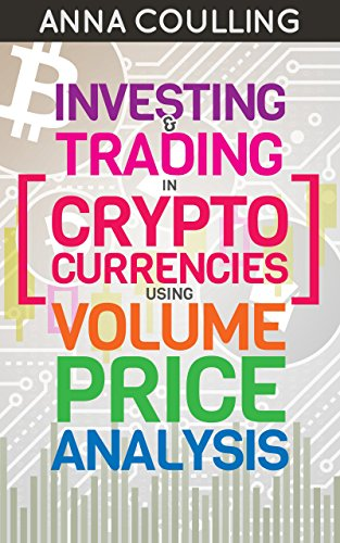 Investing   Trading in Cryptocurrencies Using Volume Price Analysis