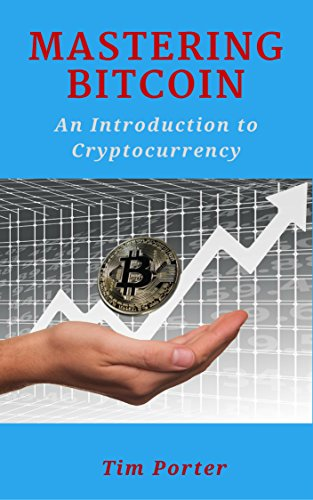 Mastering Bitcoin  An Introduction to Cryptocurrency (Blockchain  Wallet  Business)