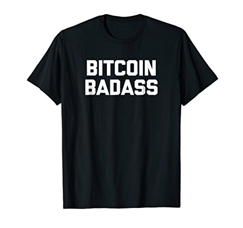 Mens Bitcoin Badass T-Shirt funny saying bitcoin sarcastic humor Large Black