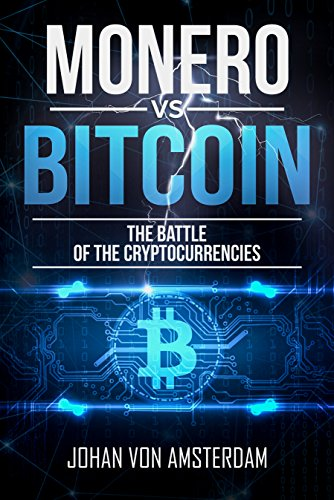 Monero versus Bitcoin  The battle of the cryptocurrencies  Crypto for beginners