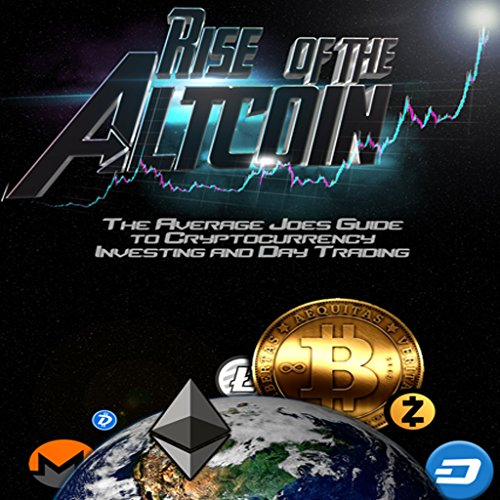 Rise of the Altcoin  The average Joes guide to Cryptocurrency investing and day trading