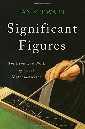 Significant Figures  The Lives and Work of Great Mathematicians