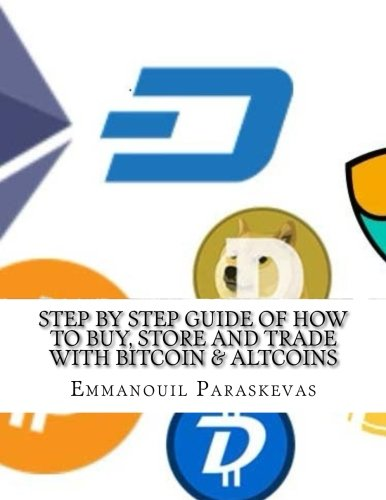 Step by Step Guide of How to Buy  Store and Trade with Bitcoin   Altcoins  A practical approach and manual of how to set up an account to buy altcoins     store them and identify trading opportunities