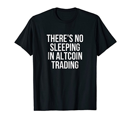 There's No Sleeping In Altcoin Trading Crypto T-Shirt