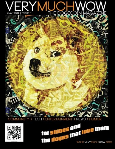 Very Much Wow   The Dogecoin Magazine  May 2014   Issue 1 (Volume 1)