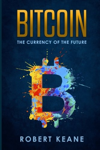 Bitcoin  The Currency Of The Future