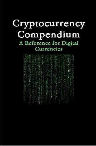 Cryptocurrency Compendium  A Reference for Digital Currencies