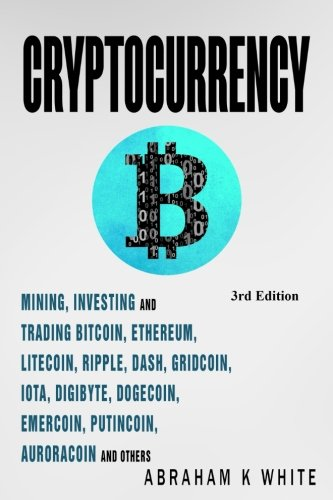 Cryptocurrency  Mining  Investing and Trading in Blockchain  including Bitcoin  Ethereum  Litecoin  Ripple  Dash  Dogecoin  Emercoin  Putincoin  Auroracoin and others (Fintech)