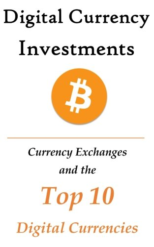 Digital Currency Investments  The Top 10 Digital Currencies (Investing in Digital Currency)