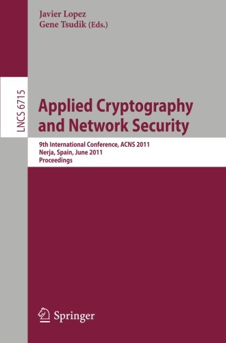 Applied Cryptography and Network Security  9th International Conference  ACNS 2011  Nerja  Spain  June 7-10  2011  Proceedings (Lecture Notes in Computer Science)