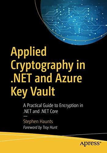 Applied Cryptography in  NET and Azure Key Vault  A Practical Guide to Encryption in  NET and  NET Core