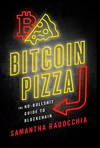 Bitcoin Pizza  The No-Bullshit Guide to Blockchain