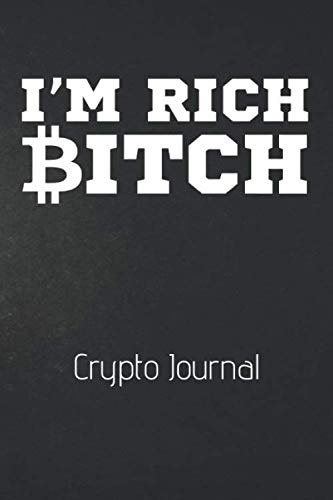 I'm Rich Bitch Crypto Journal  Funny 100 Page Blank Lined Notebook   Cryptocurrency Gift   Crypto Password Notebook   Password Manager Book   Gag Gift Bitcoin