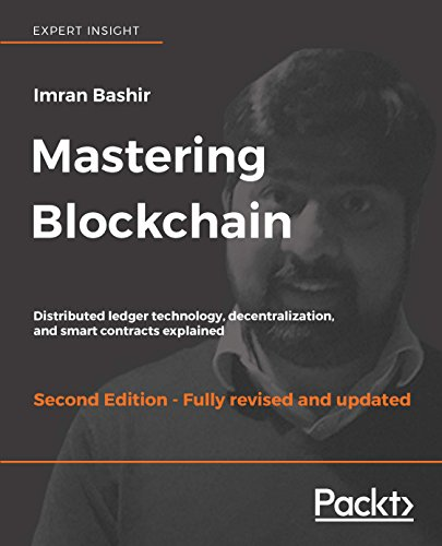 Mastering Blockchain  Distributed ledger technology  decentralization  and smart contracts explained  2nd Edition