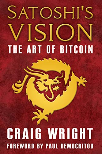 Satoshi's Vision  The Art of Bitcoin
